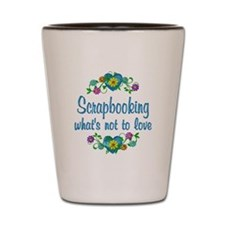 Scrapbooking to Love Shot Glass