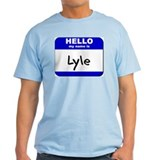 hello my name is lyle T-Shirt
