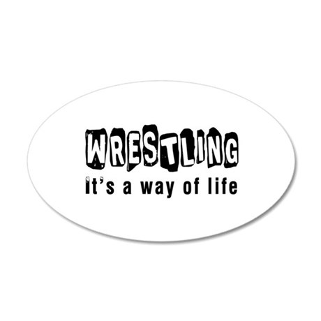 Wrestling it is a way of life 20x12 Oval Wall Deca