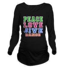 Peace Love Jive Danc Long Sleeve Maternity T-Shirt