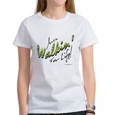 Just Walkin' For Life! Tee