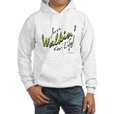 Just Walkin' For Life! Hoodie