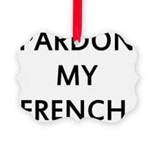 Pardon my French Ornament