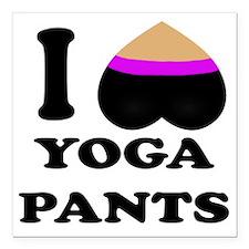 """I love yoga pants Square Car Magnet 3"""" x 3"""""""