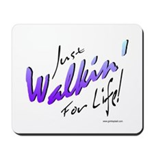 Just Walkin' For Life (Blue) Mousepad