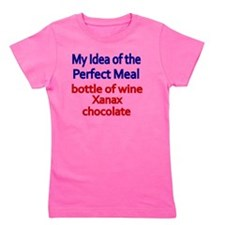 My idea of the perfect meal Girl's Tee