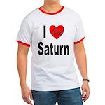 I Love Saturn Ringer T