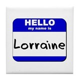 hello my name is lorraine  Tile Coaster
