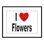 I Love Flowers Large Framed Print