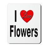 I Love Flowers Mousepad
