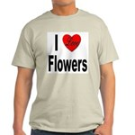 I Love Flowers (Front) Light T-Shirt