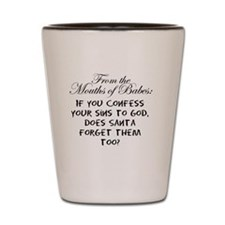 From the Mouths of Babes Shot Glass