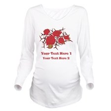 Red Roses and Red Text. Long Sleeve Maternity T-Sh