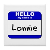 hello my name is lonnie  Tile Coaster