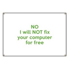 No I Will Not Fix Your Computer For Free Banner
