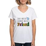 Shower With A Friend Women's V-Neck T-Shirt