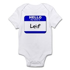 hello my name is leif  Infant Bodysuit