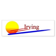 Irving Bumper Bumper Sticker