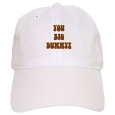 You Big Dummy 2 Baseball Cap