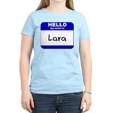 hello my name is lara T-Shirt
