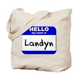 hello my name is landyn Tote Bag