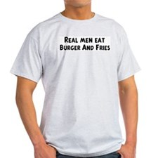 Men eat Burger And Fries T-Shirt