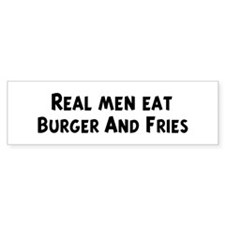 Men eat Burger And Fries Bumper Bumper Sticker