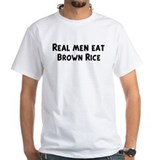 Men eat Brown Rice Shirt