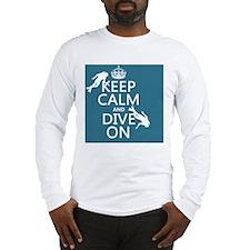 Keep Calm and Dive on (scuba) Long Sleeve T-Shirt