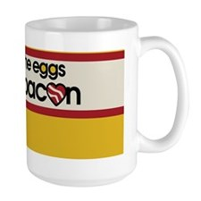 you are the eggs to my bacon Mug