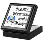 Your Opinion Wasn't In It Keepsake Box