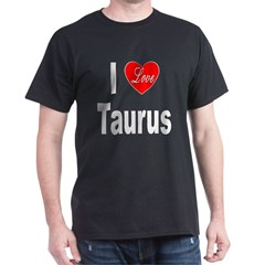 I Love Taurus (Front) Dark T-Shirt