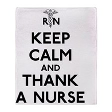Keep Calm And Thank A Nurse Throw Blanket