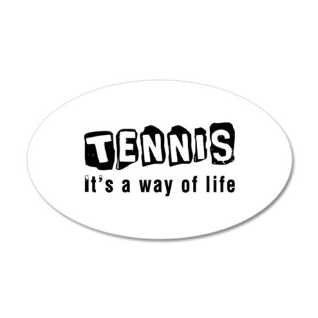 Tennis it is a way of life 20x12 Oval Wall Decal
