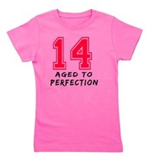 14 year aged to perfection designs Girl's Tee