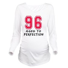 96 year aged to perf Long Sleeve Maternity T-Shirt