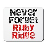 Never Forget Ruby Ridge Mousepad