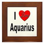 I Love Aquarius Framed Tile