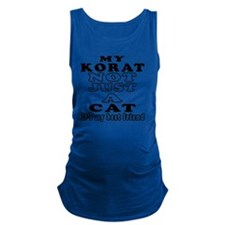 My Korat not just a cat its my  Maternity Tank Top