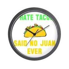 I hate tacos said no Juan ever Wall Clock