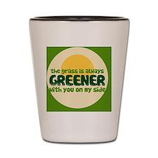 The Grass is greener Shot Glass