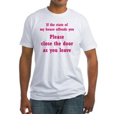 If the State of My House ... Shirt