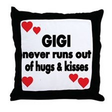 GIGI  NEVER RUNS  OUT OF HUGS  KISSES Throw Pillow