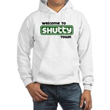Welcome to Shutty Town Hoodie