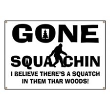 Gone Squatchin Bigfoot In Woods Banner