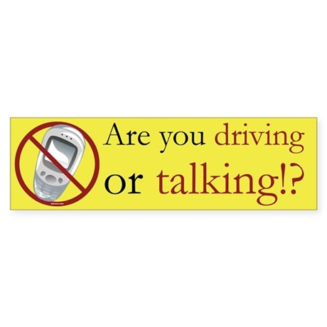 Anti-Cellphone Driving or Talking Bumper Sticker