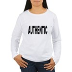 Authentic (Front) Women's Long Sleeve T-Shirt