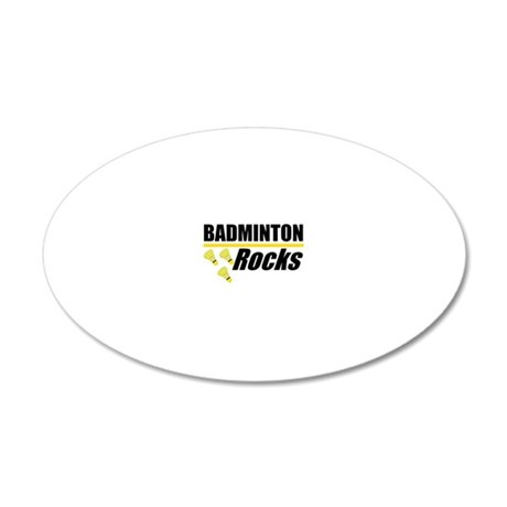 Badminton Rocks 20x12 Oval Wall Decal