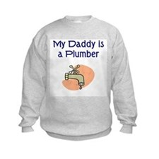 My Daddy Is A Plumber Sweatshirt