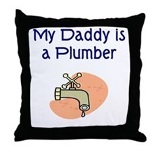 My Daddy Is A Plumber Throw Pillow